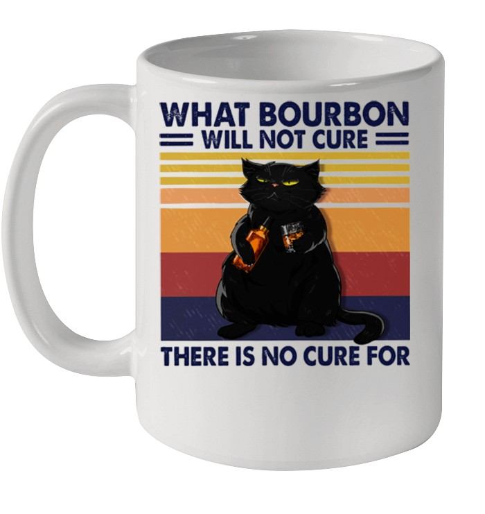 Black cat what bourbon will not cure there is no cure for vintage shirt 8