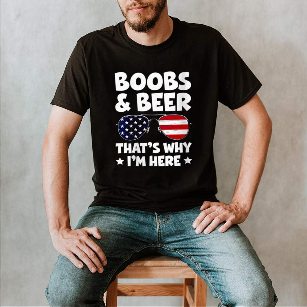 Boobs And Beer Thats Why Im Here USA Flag Sunglasses shirt 2
