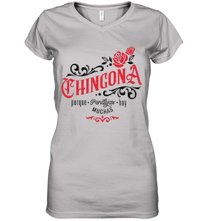 Chingona Porque Pendejas Hay Muchas shirt 8