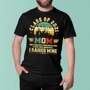 Class of 2021 Mom I raised mine Graduate Retro T Shirt