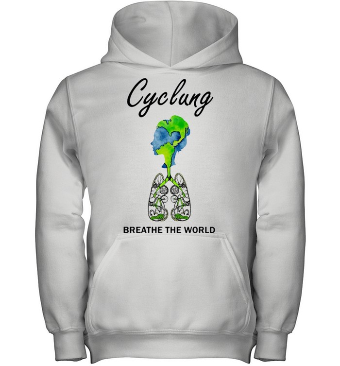 Cyclung breathe the world earth day shirt 8