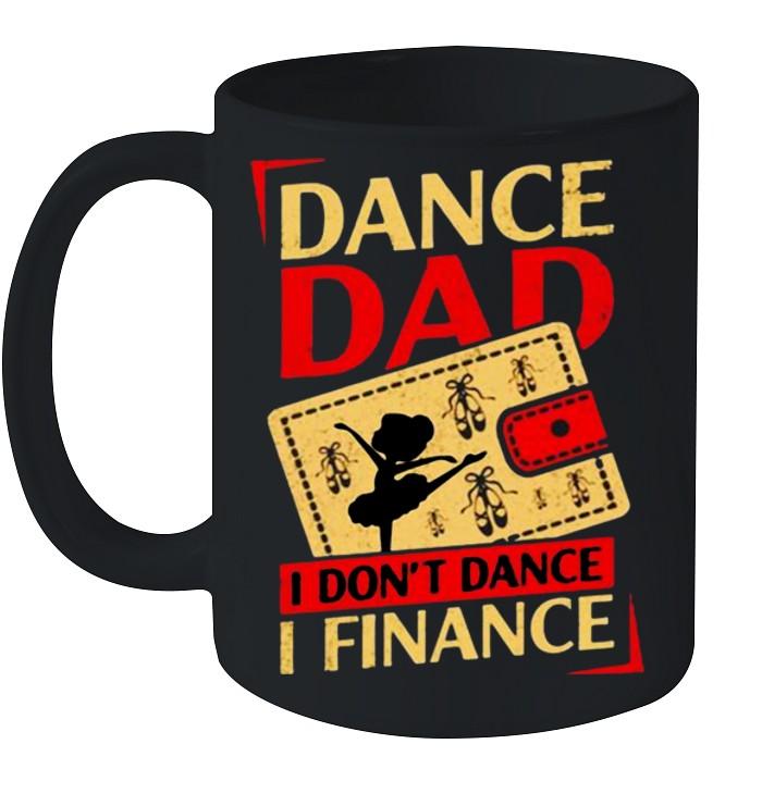Dance dad I don't dance I finance shirt 6