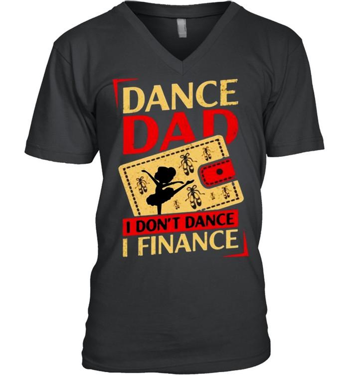 Dance dad I don't dance I finance shirt 12