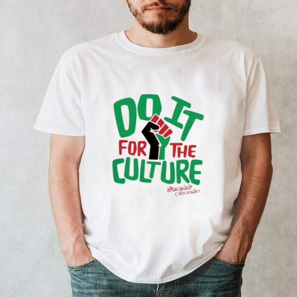 Do it for the culture chocolate ancestor shirt