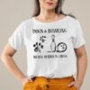 Dog and Bowling Because Murder Is Wrong shirt