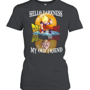 Dragon Ball Songoku Hello Darkness My Old Friend T shirt