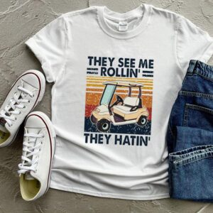 Golf they see me rollin they hatin vintage shirt