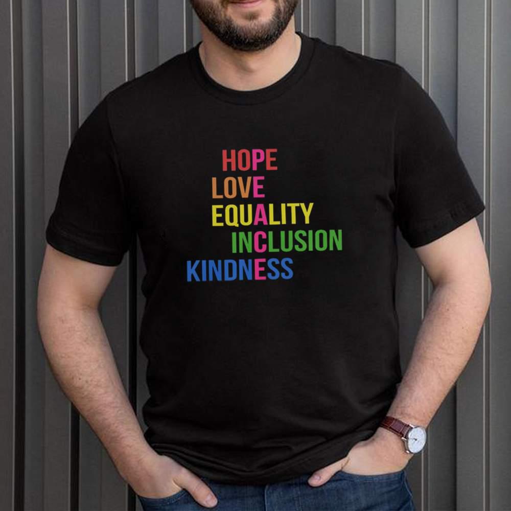 Hope love equality inclusion kindness shirt 1