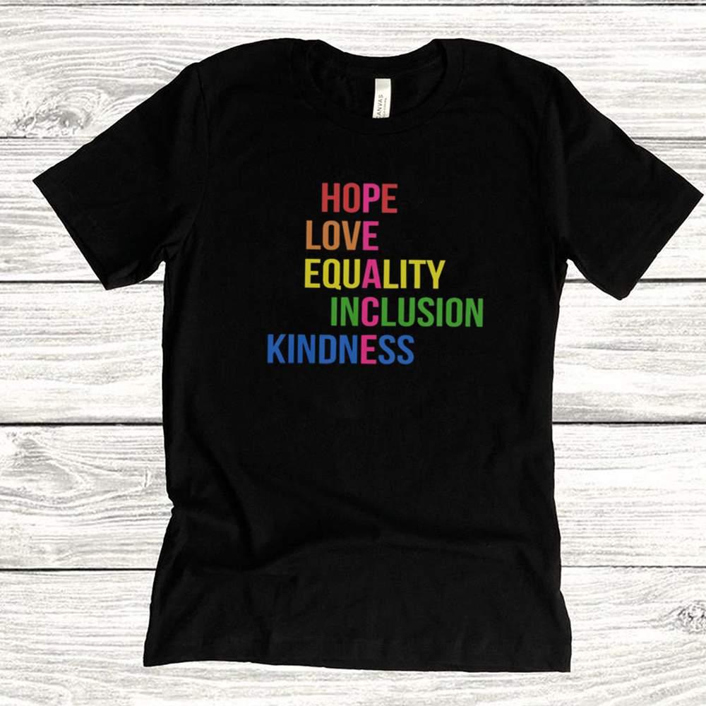 Hope love equality inclusion kindness shirt 2