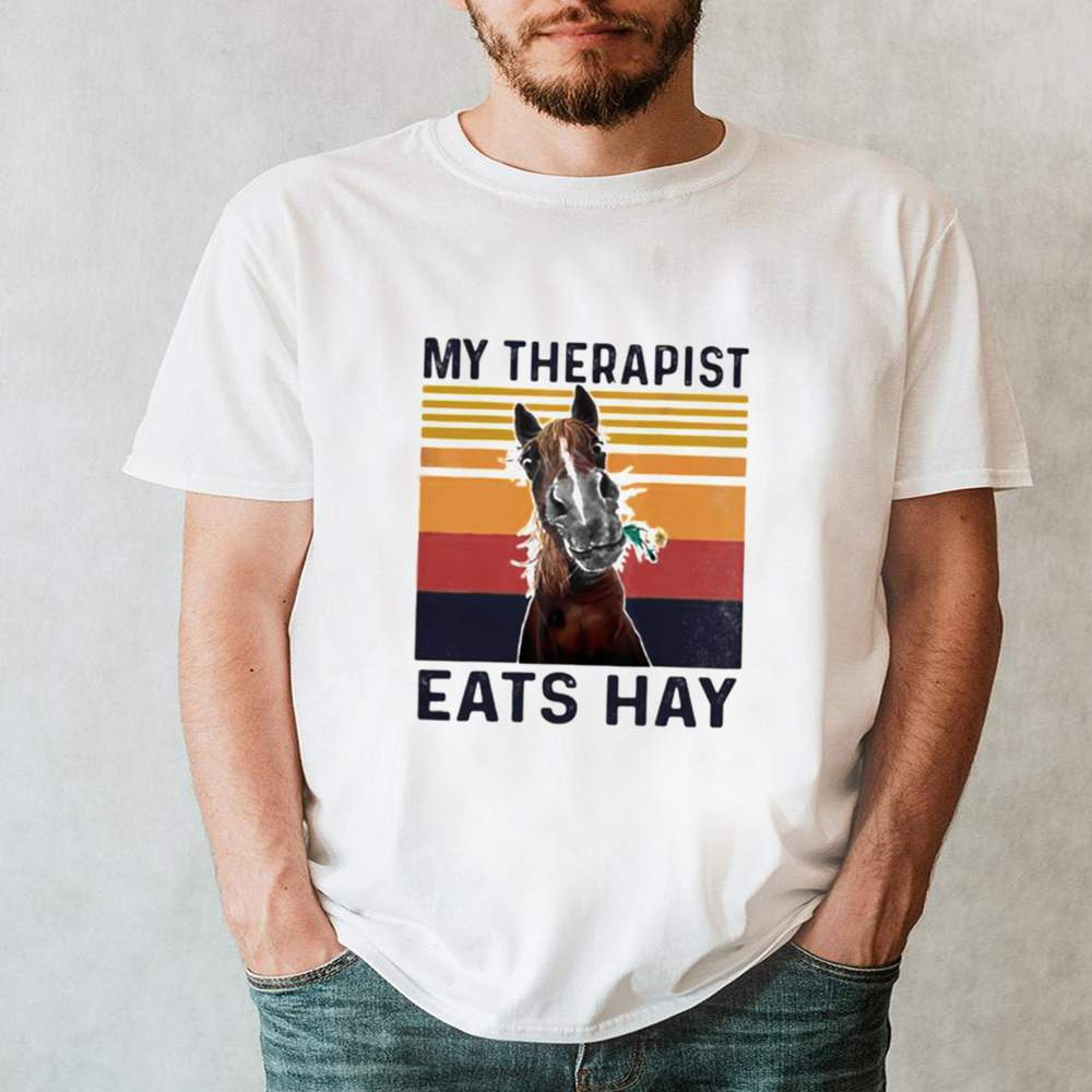 Horse My Therapist Eats Hay Horse Vintage shirt 2