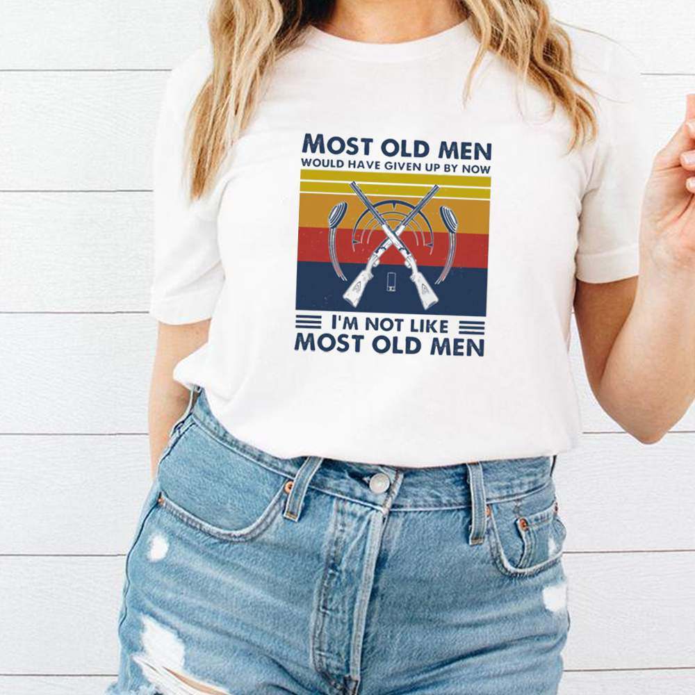 Hunting most old men would have given up by now Im not like most old men vintage shirt 9