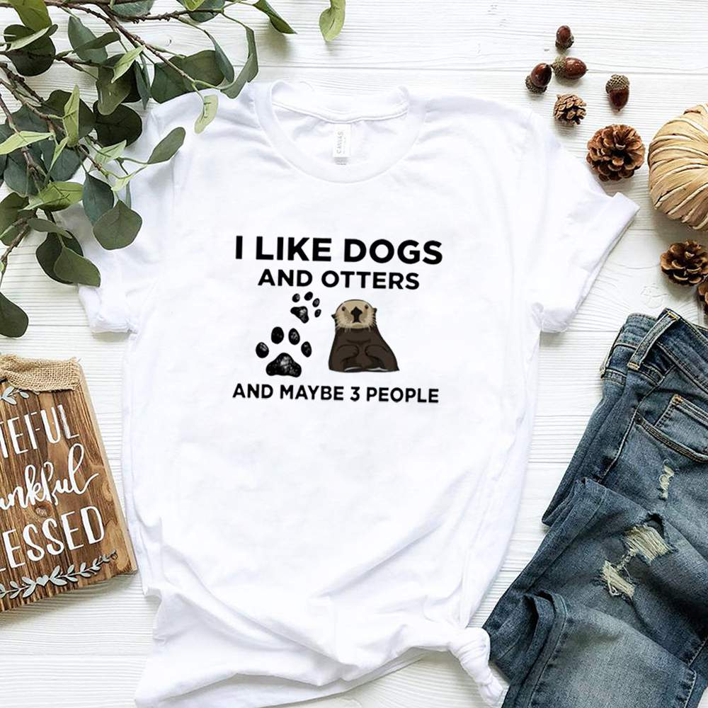 I like dogs and otters and maybe 3 people shirt 3