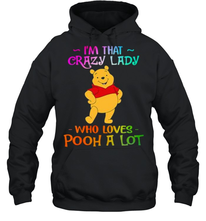Im That Crazy Lady Who Loves Pooh A Lot Shirt 7