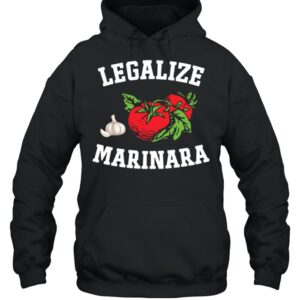 Legalize Marinara Italian Tomato Sauce Food shirt