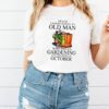 Never Underestimate An Old Man Who Loves Gardening And Was Born In October Flower Shirt