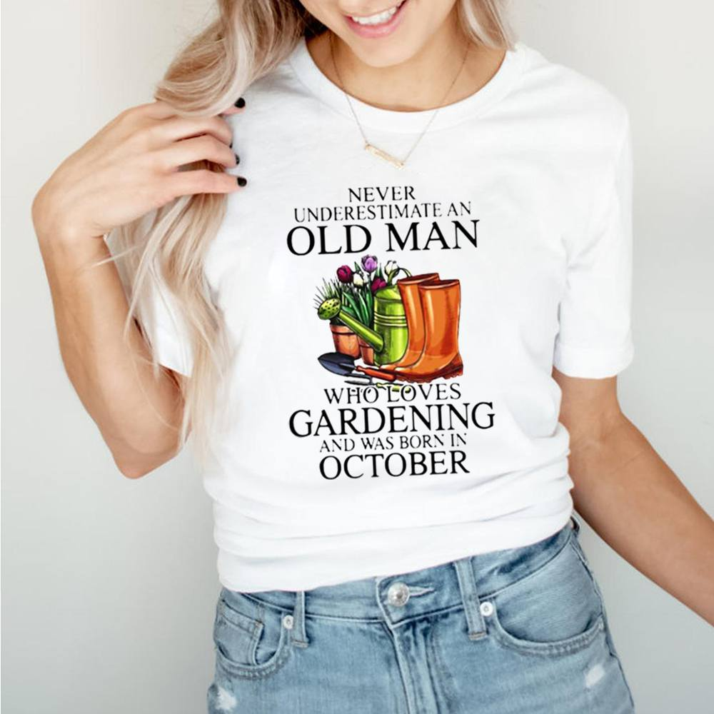Never Underestimate An Old Man Who Loves Gardening And Was Born In October Flower Shirt 11