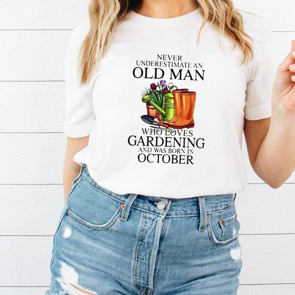 Never Underestimate An Old Man Who Loves Gardening And Was Born In October Flower Shirt 13