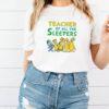 Teacher of all the sleepers shirt 1