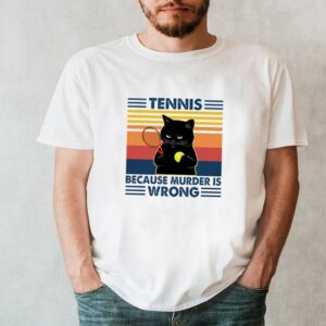 Tennis because murder is wrong black Cat vintage shirt