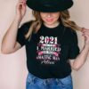 2021 the year I married the most amazing man alive shirt
