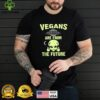 Alien Vegan Are From The Future UFO Vegetarian T shirt