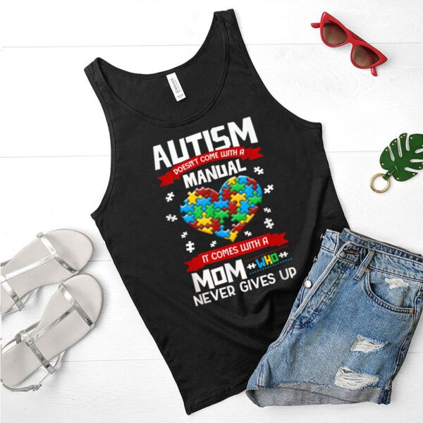 Autism Doesn't Come With A Manual shirt