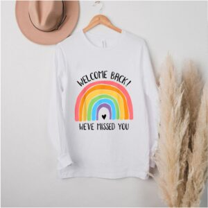 Back We've Missed You First Day Of School shirt