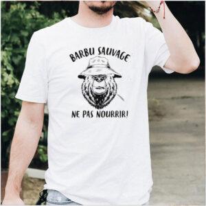 Barbu Sauvage Ne Pas Nourrir Shirt