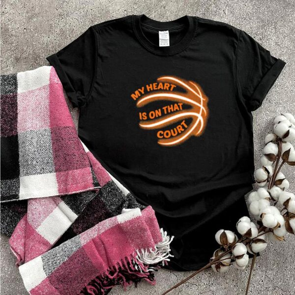 Basketball My Heart Is On That Court Shirt