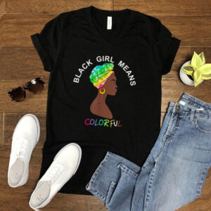 Black Girl Means Colorful African American Woman Tie Dye Art T Shirt