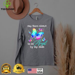 Butterfly May There Always Be An Angel By My Side shirt