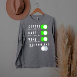 Coffee Cats Wine Your Problems T Shirt