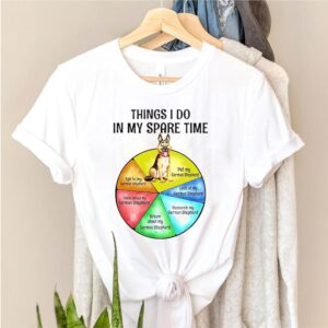 German Shepherd things I do in my spare time shirt