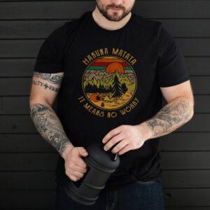 Hakuna Matata It Means No Worry Black shirt