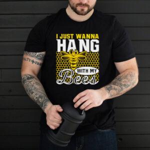 I Just Wanna Hang With My Bees Beekeeper T Shirt