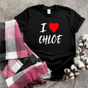 I Love Chloe Daughter Wife Girlfriend Valentine Mom shirt