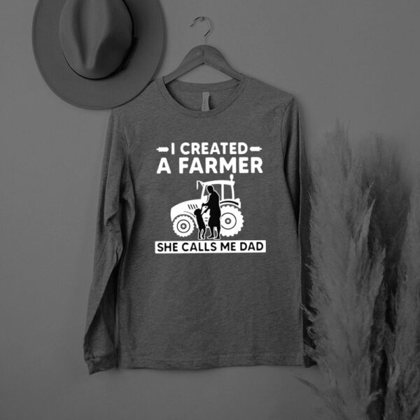 I created a farmer she calls me dad tractor shirt