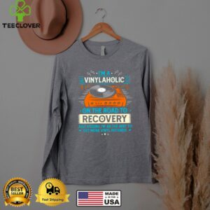 I'm A Vinylaholic On The Road To Recovery ShirtI'm A Vinylaholic On The Road To Recovery Shirt