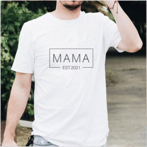 Mama Est 2021 Happy Mother Day shirt