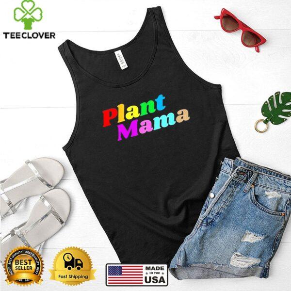 Plant Mama Pride shirt
