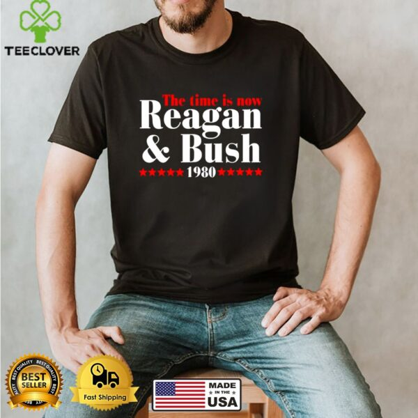 The time is now Reagan and Bush 1980 shirt