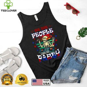We The People Like To Party American Flag Skull 4th Of July T ShirtWe The People Like To Party American Flag Skull 4th Of July T Shirt