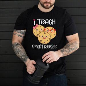 kindergarten teacher appreciation I teach smart cookies T Shirt