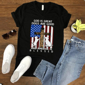 American Flag God Is Great Dogs Are Good And America Is Blessed T shirt