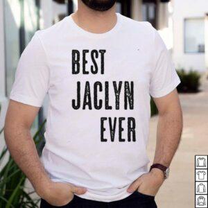 BEST JACLYN EVER Cute Name shirt