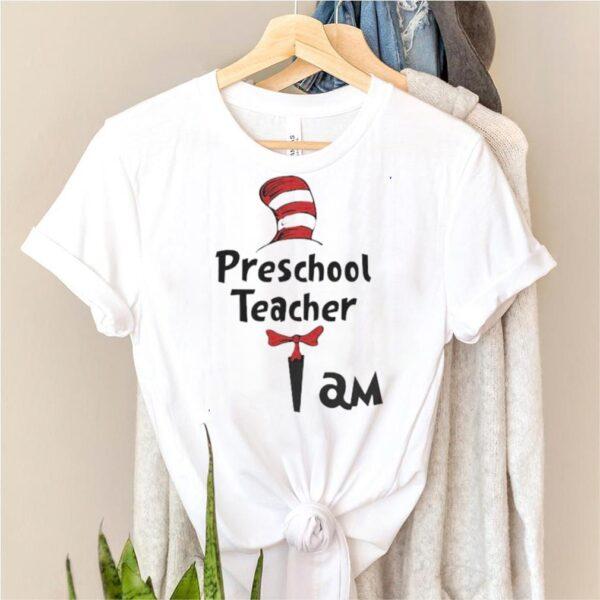 Best preschool Teacher I Am Dr Seuss Shirt