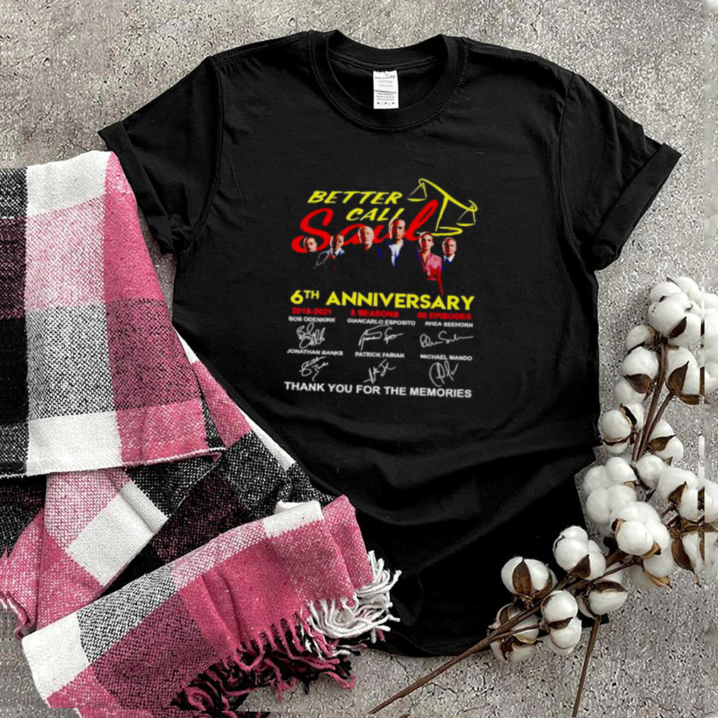 Better Call Saul 6th Anniversary 2015 2021 thank you for the memories shirt