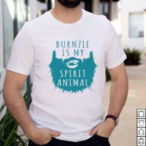 Burnzie Is My Spirit Animal T shirt