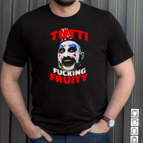 Captain Spaulding tutti fucking fruity shirt