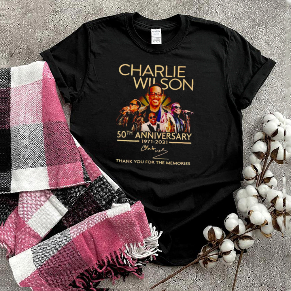 Charlie Wilson 50th Anniversary 1971 2021 thank you for the memories shirt